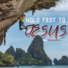 Hold Fast to Jesus