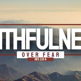 Faithfulness Over Fear